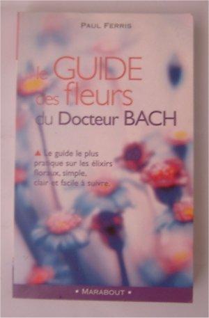 """Livre """"""""Le guide des fleurs du docteur Bach"""""""