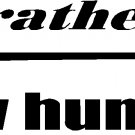 "i'd rather be bow hunting vinyl decal sticker 9"" wide!"