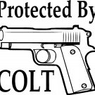 PROTECTED BY COLT VINYL DECAL STICKER