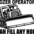 "BULLDOZER OPERATORS CAN FILL ANY HOLE VINYL DECAL STICKER 7"" WIDE!!"
