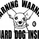 Chihuahua Dog Chiwawa warning security vinyl decal sticker