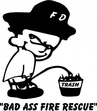 BAD ASS FIRE RESCUE FIREMAN FIREFIGHTER vinyl decal sticker