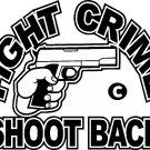 "FIGHT CRIME SHOOT BACK NRA SELF DEFENSE vinyl decal sticker7"" wide!"