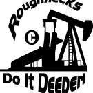 oil field roughnecks do it deeper vinyl decal sticker