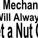 A MECHANIC WILL ALWAYS GET A NUT OFF vinyl decal sticker tool box chest cabinet