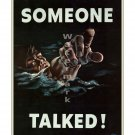 Someone Talked! - US WWII Propaganda Poster [4 sizes, matte+glossy avail]