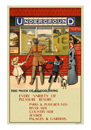 Too Much of a Good Thing London Underground Poster [2 sizes, matte+glossy avail]