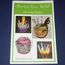 Sewing Pattern The Mug Bucket Buckets Gone Wild! BGW401