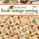 Fig Tree Quilts Fresh Vintage Sewing Book MCB966