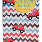 Cute Quilts for Kids Quilting Book