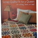 Sally Schineider's Scrap Quilts Fit for a Queen Sewing Book MCB1150