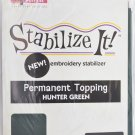 STABALIZE IT EMBROIDERY STABALIZER.  PERMANENT TOPPING HUNTER GREEN 1YD ADS-PT07