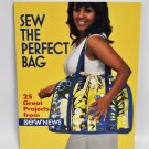 Sew The Perfect Bag 25 Great Projects from Sew News