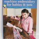 Machine Embroidery For Babbies and Tots by Marie Zinno
