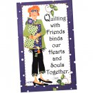Quilting with Friends Hope Magnet