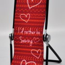 "Sew Steady Smart Phone Lounger ""I'd Rather Be Sewing"""