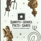 Bandits & Heroes Poets & Saints - Popular Art of the Northeast of Brazil