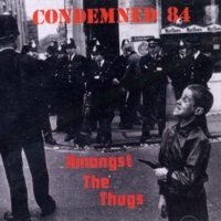 Condemned 84 - Amongst The Thugs - CD