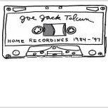 Joe Jack Talcum - Home Recordings 1984-97 - CD