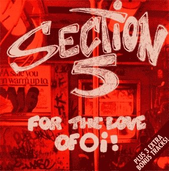 Section 5 - For The Love Of Oi - CD