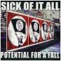 Sick of it all - Potential for a fall - MCD