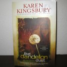 Like Dandelion Dust by Karen Kingsbury (2010, Paperback, Movie Tie-In) #T871