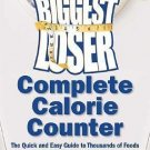 The Biggest Loser Complete Calorie Counter : The Quick and Easy Guide to..#T1051