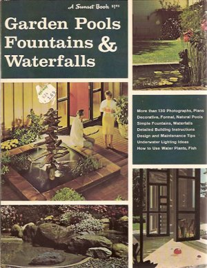 Garden Pools, Fountains and Waterfalls A Sunset Book