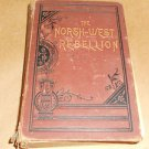 The history  Northwest Rebellion 1885 , Feild , Camp and Cabin Charles Mulvaney
