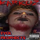 Karkuz Yates - Evol Prophecys - The Final Release