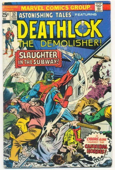 Astonishing Tales #32 Deathlok The Demolisher - Slaughter In The Subway !