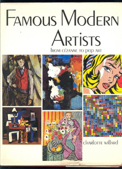 Famous Modern Artists by Charlotte Willard Platt & Munk 1971 Hardcover