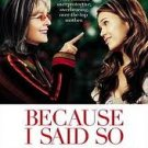 ***Because I Said So (DVD, 2007, Full Frame)***LQQK