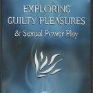 Exploring Guilty Pleasures & Sexual Power Play (DVD) Sinclair Institute