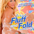 Fluff and Fold (DVD) Wicked JESSICA DRAKE ANAL ORAL DICK CUM GIRL-GIRL SCENE