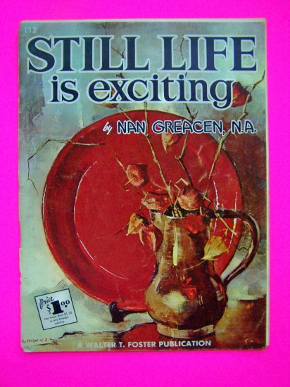1960s Vintage How to Draw Still Life Book Nan Greacen Walter Foster Artist