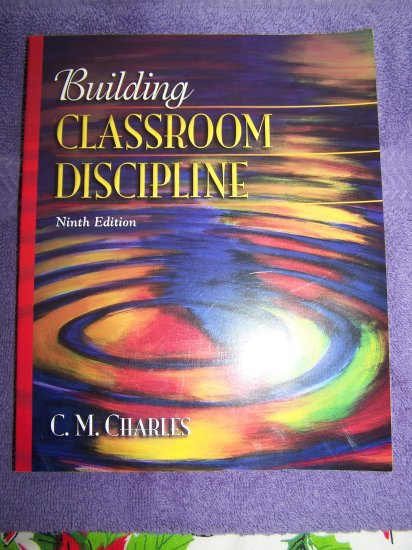 Building Classroom Discipline Ninth Edition C M Charles ISBN 13 978 0 205 51072