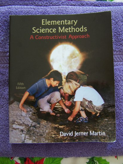 ISBN 978  0 495 50675 1 Elementary Science Methods 5th Edition Martin College Textbook