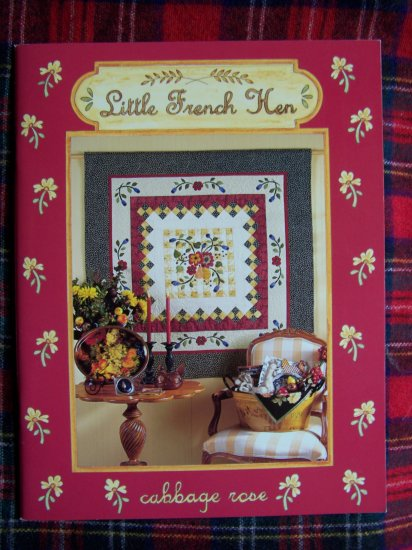 2001 Cabbage Rose The French Hen Quilting Pattern Book Quilt Patterns