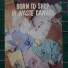 1 Cent USA S&H 5 Born To Shop Retro Cross Stitch Embroidery Waste Canvas Patterns 753