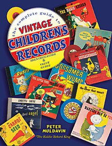 THE COMPLETE GUIDE TO VINTAGE CHILDREN'S RECORDS BOOK  ID & VALUES
