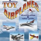 BIG BOOK OF TOY AIRPLANES REFERENCE GUIDE