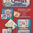 ENCYCLOPEDIA OF CHILDREN'S SEWING COLLECTIBLES BOOK   ID & VALUES NEW