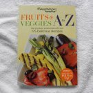 "Weight Watchers "" Fruits & Vegggies A to Z "" cookbook"