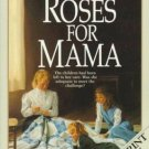 ROSES FOR MAMA BY JANETTE OKE IN SOFT COVER WITH FREE SHIPPING