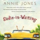 SADIE-IN-WAITING BY ANNIE JONES IN VERY GOOD CONDITION- HARD BOUND FREE SHIPPING