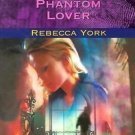 PHANTOM LOVER BY REBECCA YORK IN PAPERBACK-GOOD CONDITION INCLUDES FREE SHIPPING