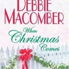 WHEN CHRISTMAS COMES BY DEBBIE MACOMBER-HARDCOVER-VERY GOOD CONDITION-FREE SHIP