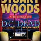 D.C.DEAD - A STONE BARRINGTON NOVEL IN HARDCOVER BY STUART WOODS - FREE SHIPPING