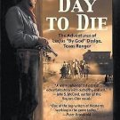 A BAD DAY TO DIE -THE ADVENTURES OF LUCIUS DODGE TEXAS RANGER - BY J. LEE BUTTS